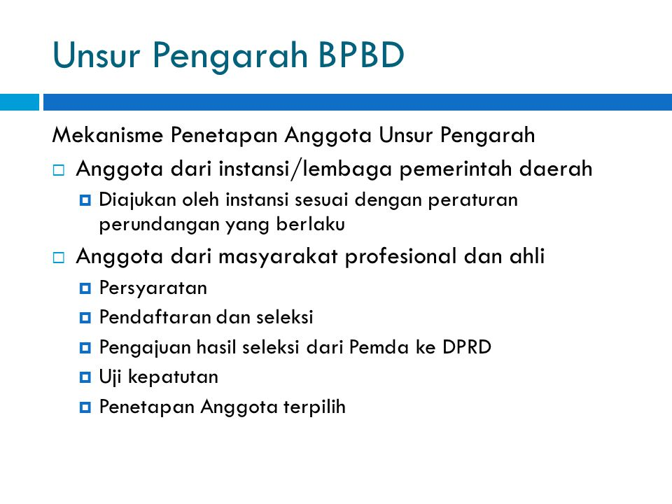 Unsur Pengarah BPBD Mekanisme Penetapan Anggota Unsur Pengarah