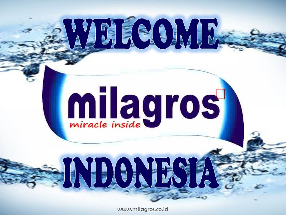 WELCOME Ò INDONESIA www.milagros.co.id