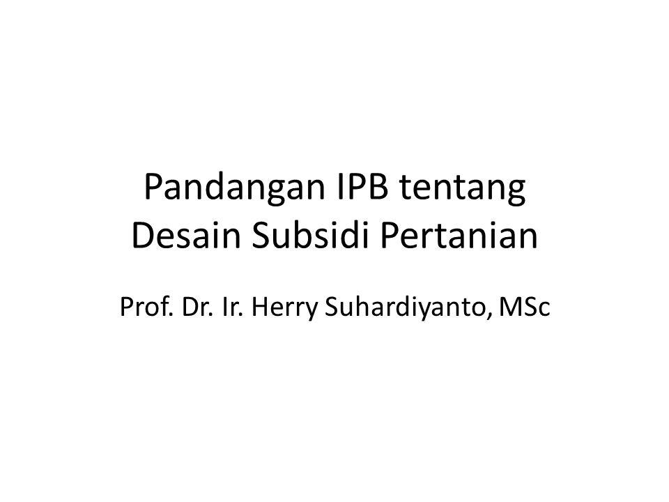Pandangan IPB tentang Desain Subsidi Pertanian