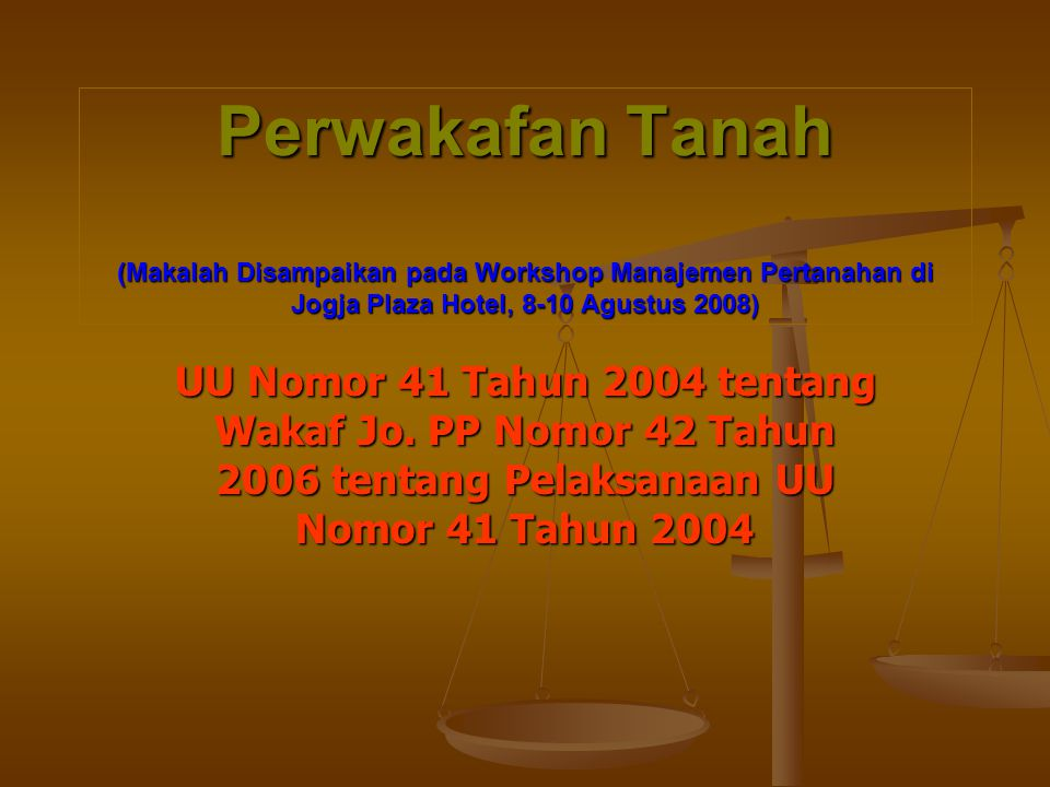 Perwakafan Tanah (Makalah Disampaikan pada Workshop Manajemen Pertanahan di Jogja Plaza Hotel, 8-10 Agustus 2008)