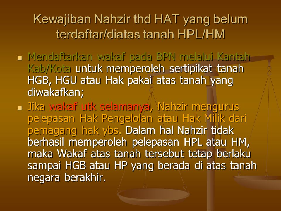 Kewajiban Nahzir thd HAT yang belum terdaftar/diatas tanah HPL/HM