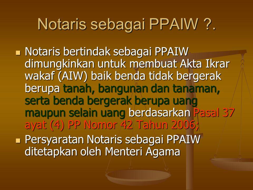 Notaris sebagai PPAIW .