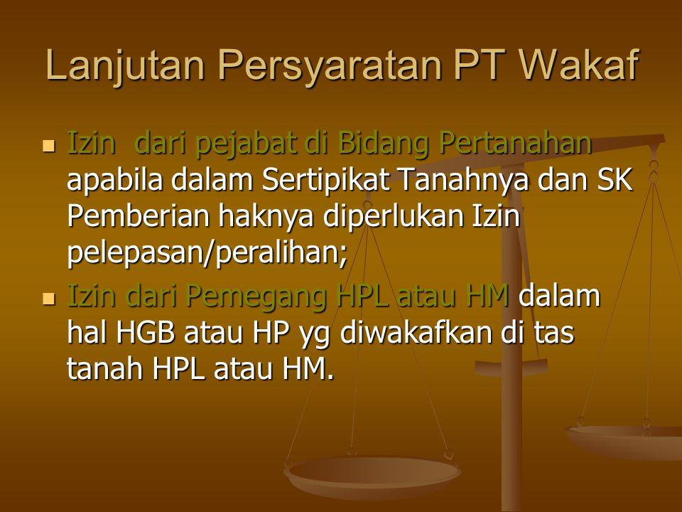 Lanjutan Persyaratan PT Wakaf