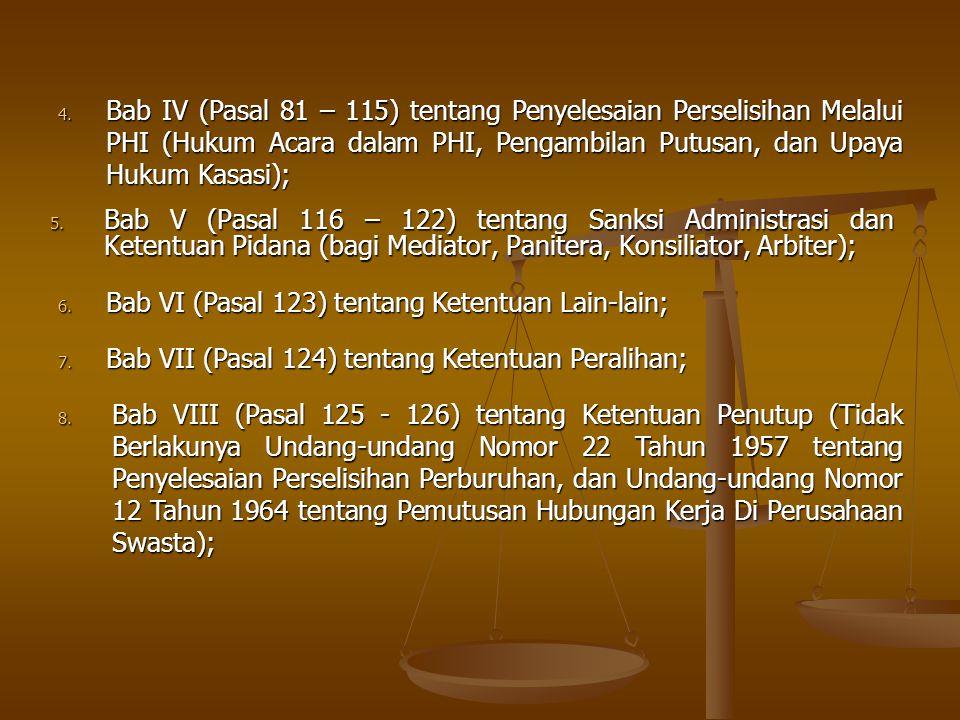 Bab IV (Pasal 81 – 115) tentang Penyelesaian Perselisihan Melalui PHI (Hukum Acara dalam PHI, Pengambilan Putusan, dan Upaya Hukum Kasasi);