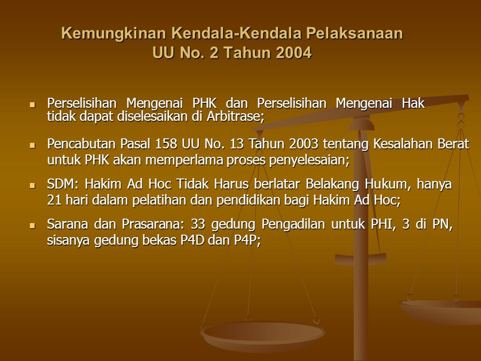 Kemungkinan Kendala-Kendala Pelaksanaan UU No. 2 Tahun 2004