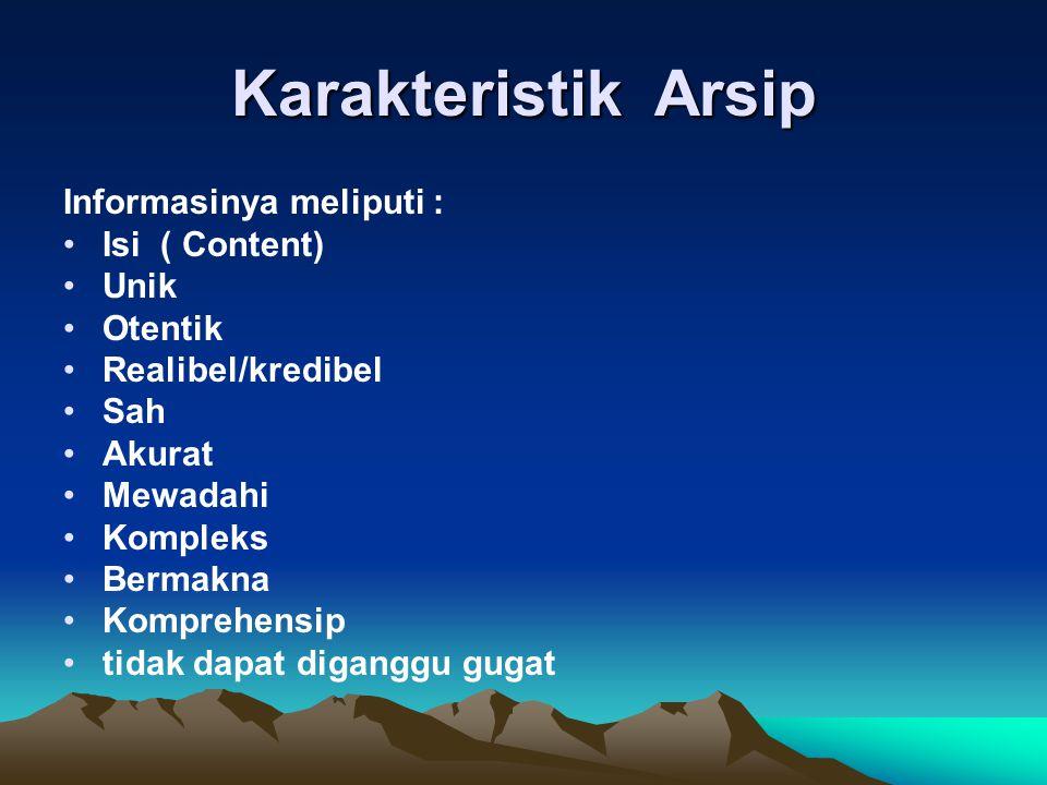 Karakteristik Arsip Informasinya meliputi : Isi ( Content) Unik