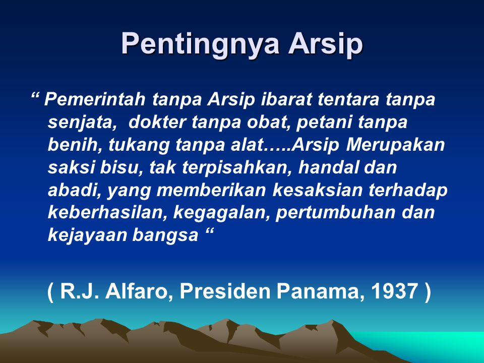 Pentingnya Arsip ( R.J. Alfaro, Presiden Panama, 1937 )