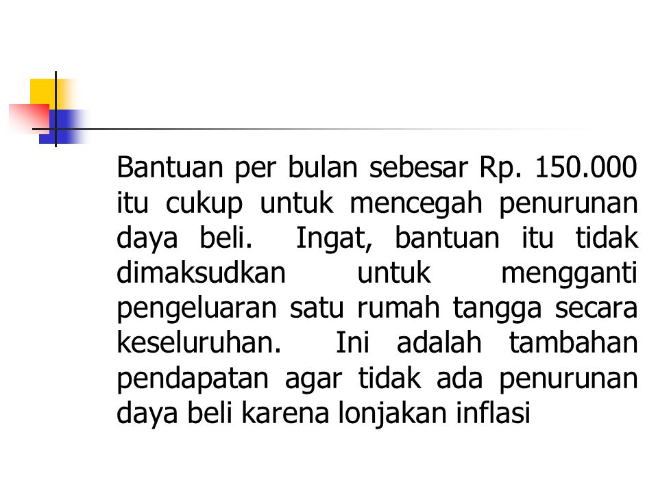 Bantuan per bulan sebesar Rp. 150