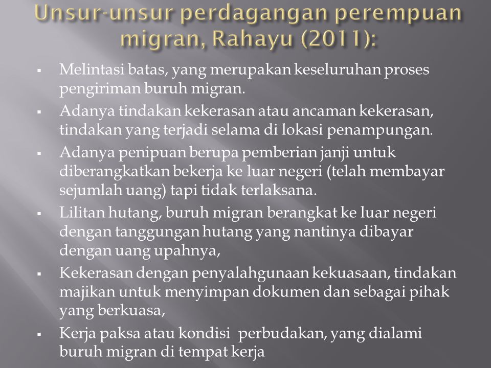 Unsur-unsur perdagangan perempuan migran, Rahayu (2011):