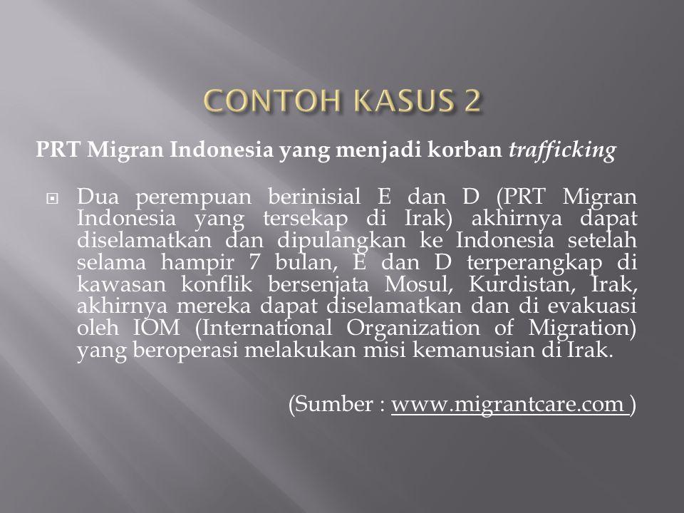 CONTOH KASUS 2 PRT Migran Indonesia yang menjadi korban trafficking