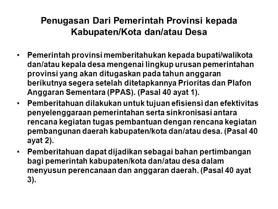 Penugasan Dari Pemerintah Provinsi kepada Kabupaten/Kota dan/atau Desa