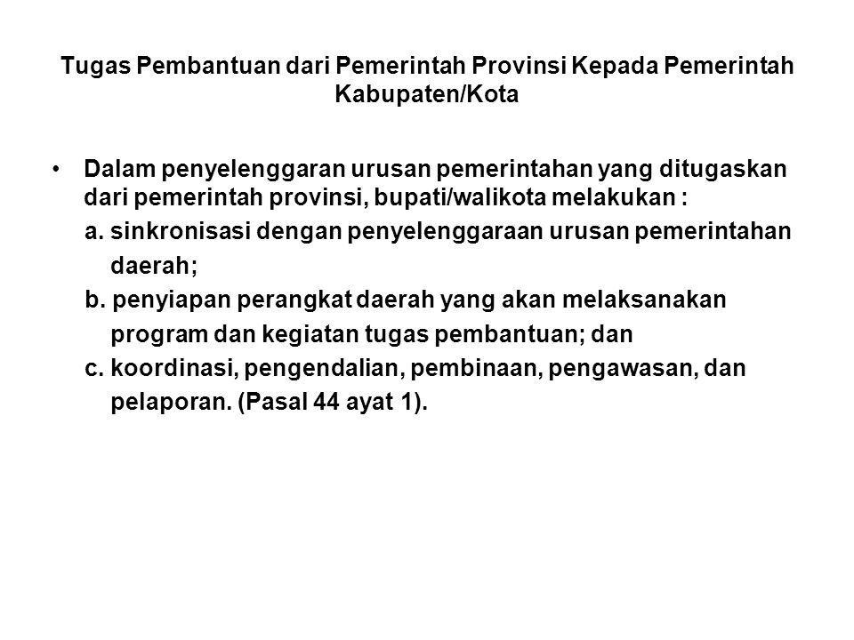 Tugas Pembantuan dari Pemerintah Provinsi Kepada Pemerintah Kabupaten/Kota
