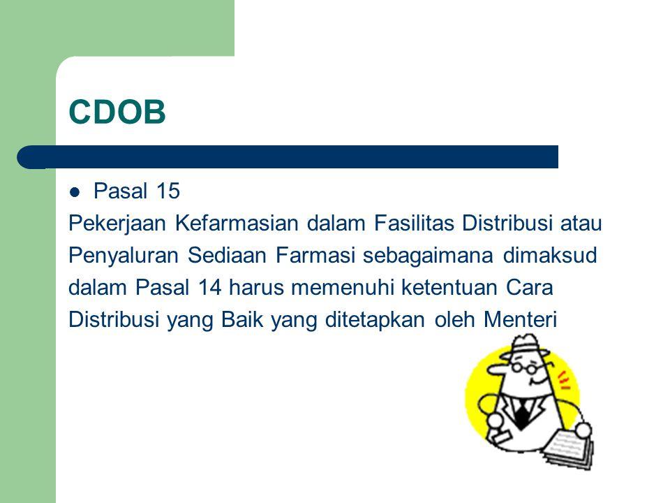 CDOB Pasal 15 Pekerjaan Kefarmasian dalam Fasilitas Distribusi atau