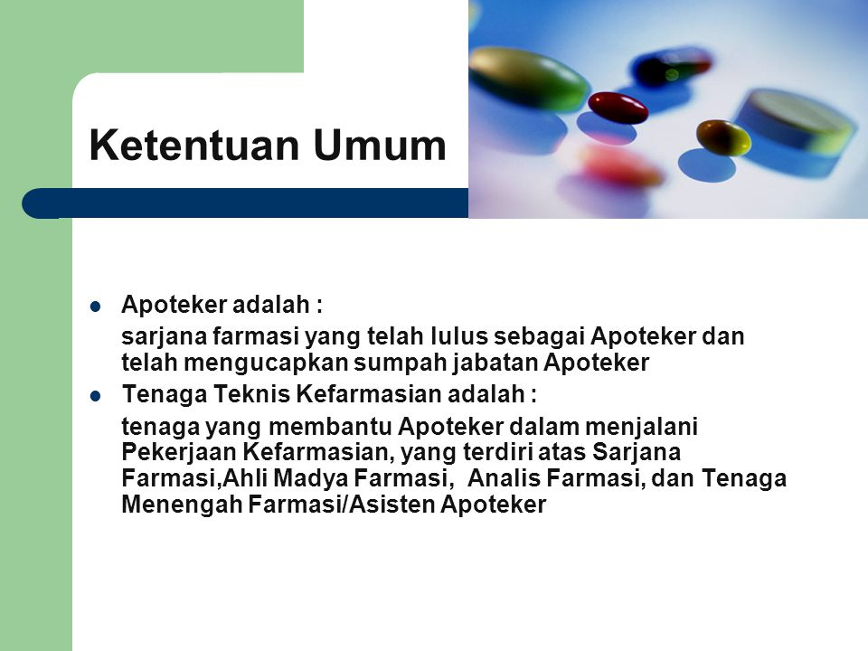 Ketentuan Umum Apoteker adalah :
