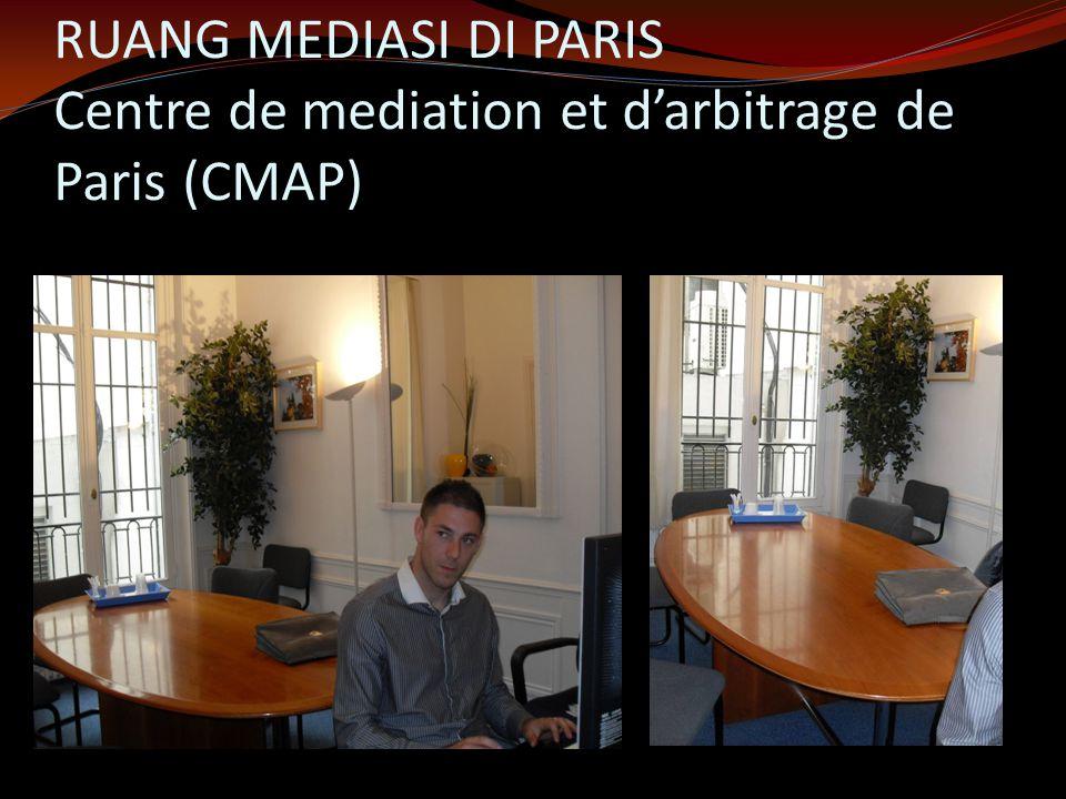 RUANG MEDIASI DI PARIS Centre de mediation et d'arbitrage de Paris (CMAP)