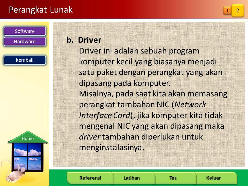 Perangkat Lunak b. Driver