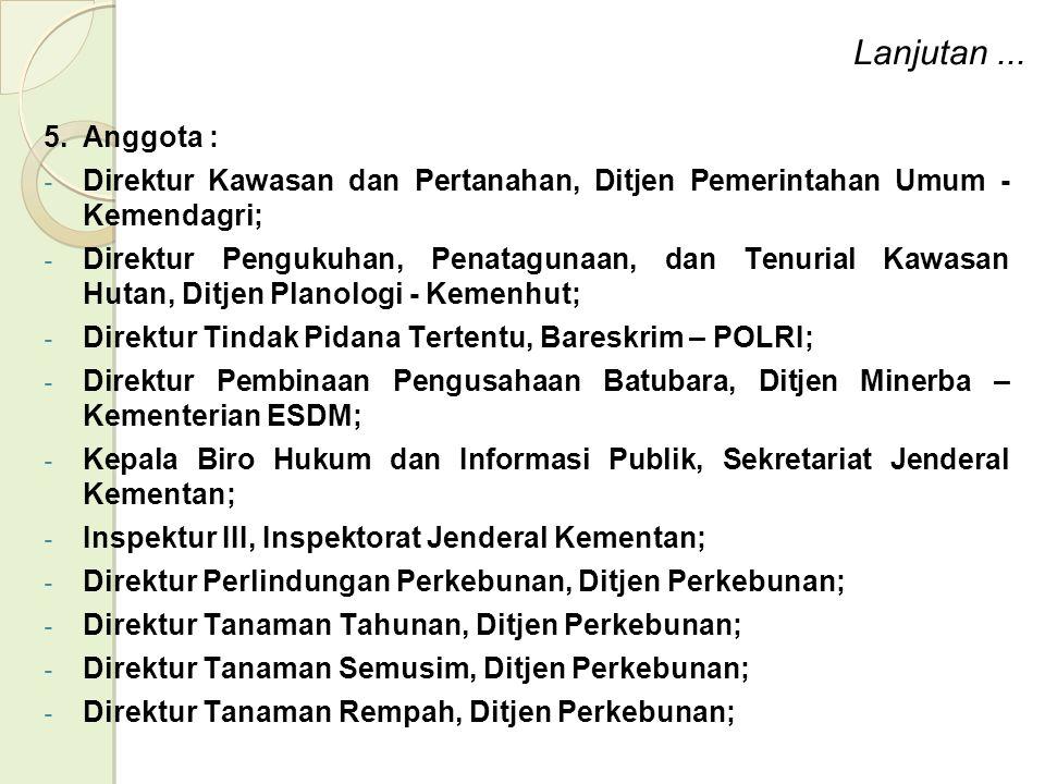 Lanjutan ... Anggota : Direktur Kawasan dan Pertanahan, Ditjen Pemerintahan Umum - Kemendagri;
