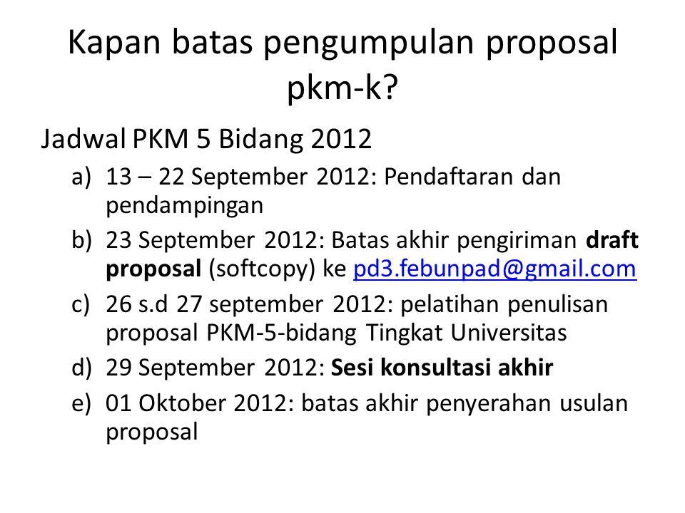 Kapan batas pengumpulan proposal pkm-k