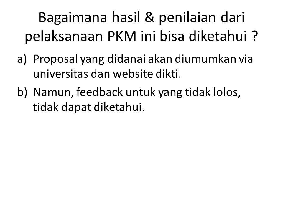 Bagaimana hasil & penilaian dari pelaksanaan PKM ini bisa diketahui