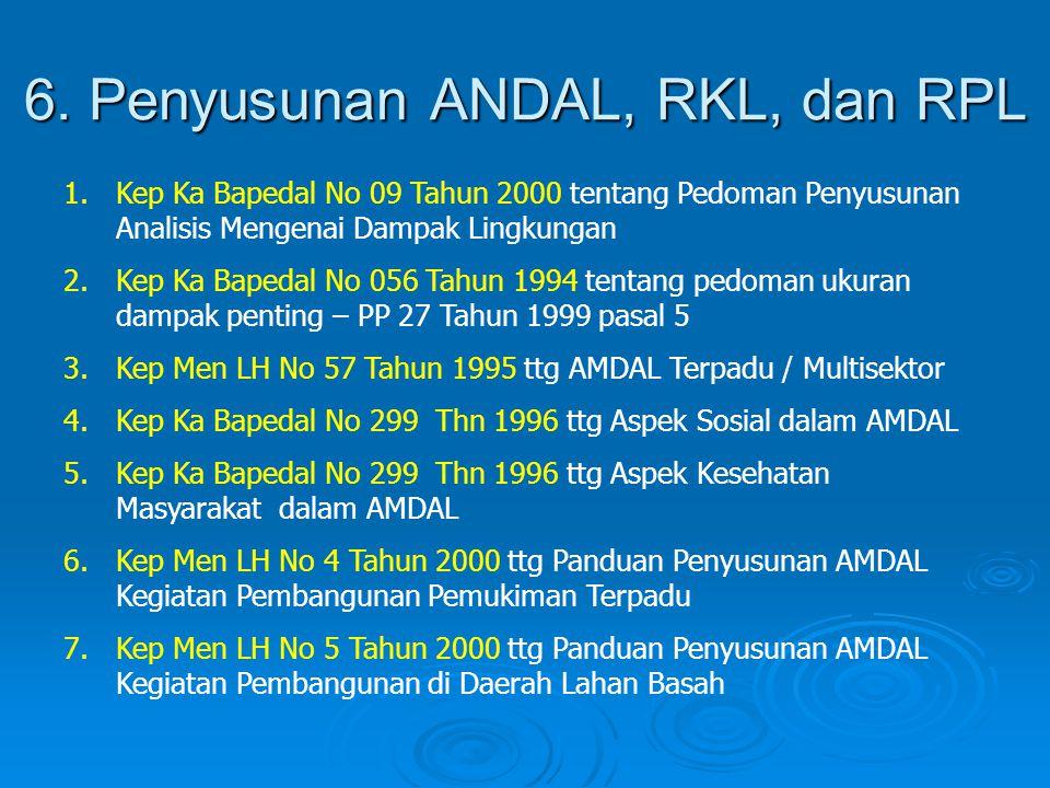 6. Penyusunan ANDAL, RKL, dan RPL
