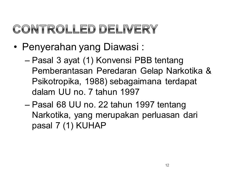 Controlled Delivery Penyerahan yang Diawasi :