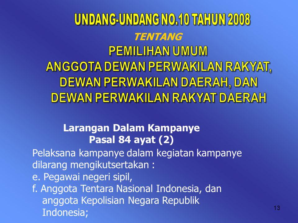 TENTANG Larangan Dalam Kampanye Pasal 84 ayat (2)