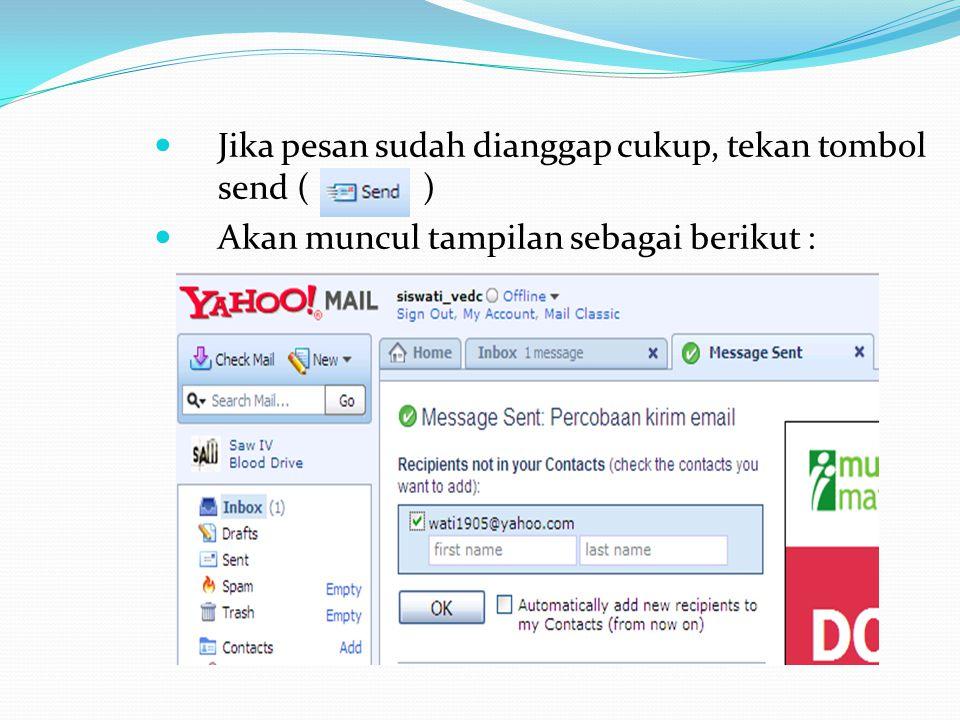 Jika pesan sudah dianggap cukup, tekan tombol send ( )