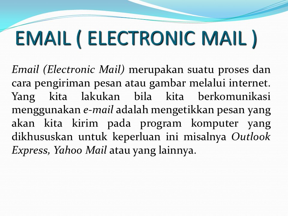 EMAIL ( ELECTRONIC MAIL )