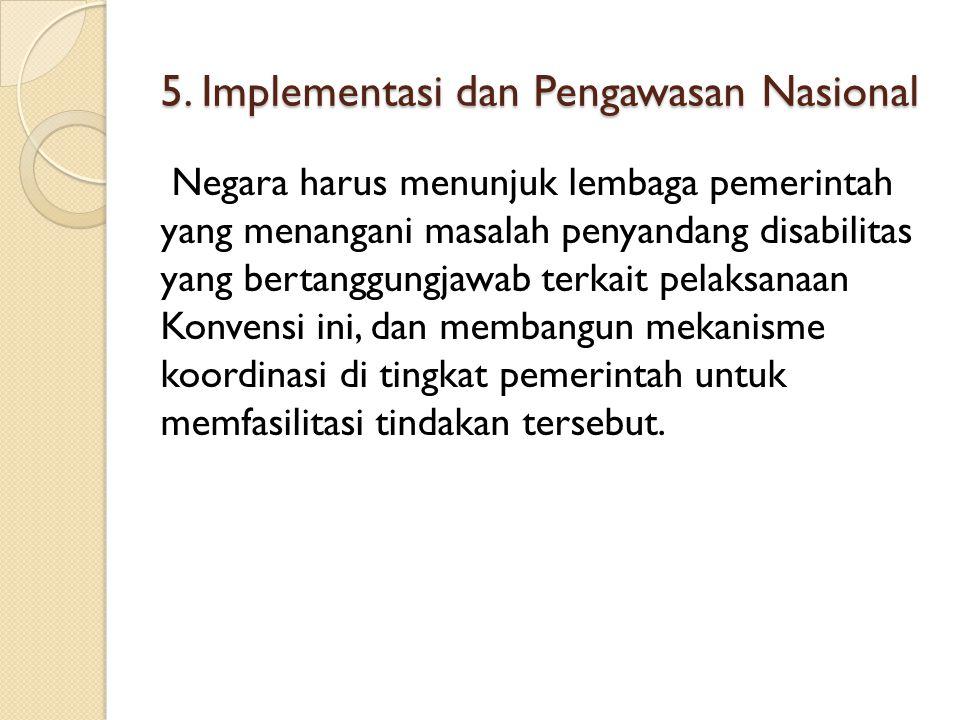 5. Implementasi dan Pengawasan Nasional