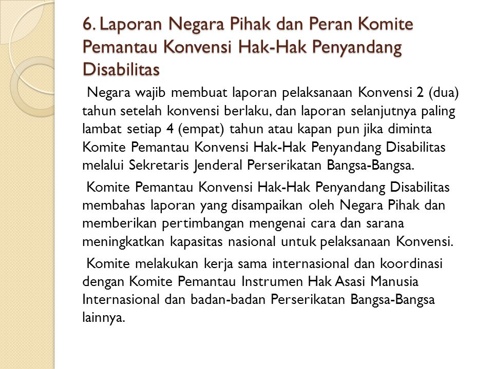 6. Laporan Negara Pihak dan Peran Komite Pemantau Konvensi Hak-Hak Penyandang Disabilitas