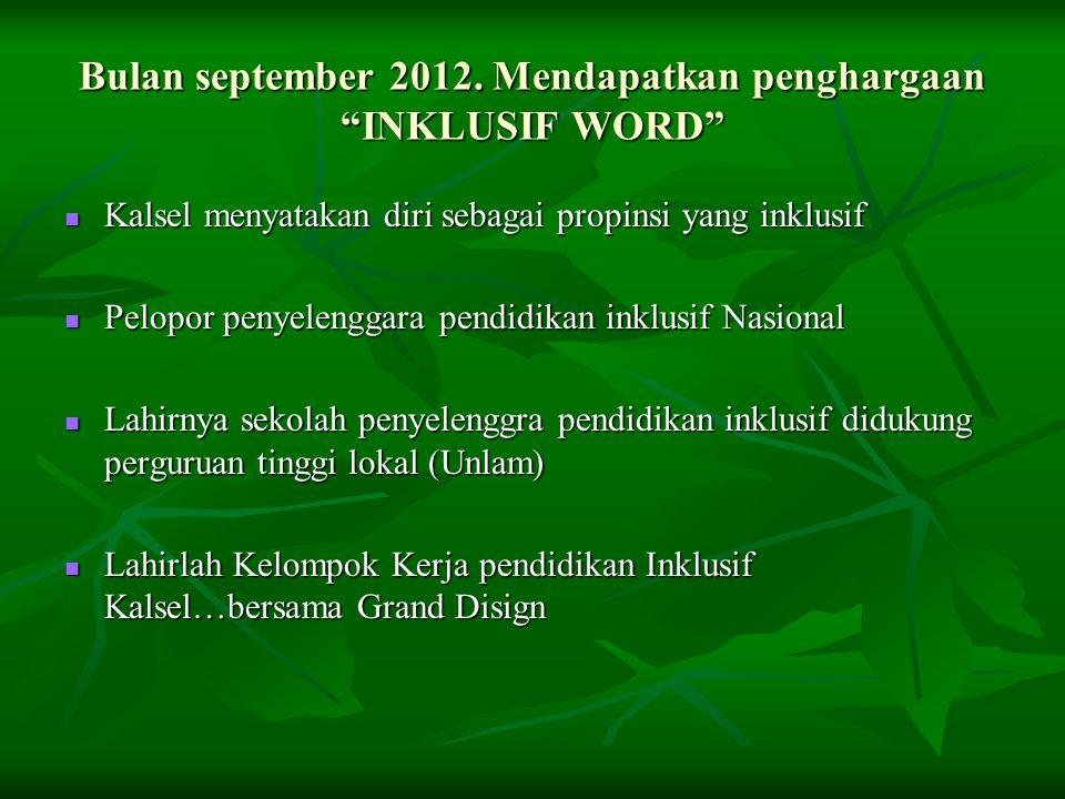 Bulan september 2012. Mendapatkan penghargaan INKLUSIF WORD
