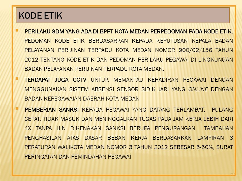 perilaku SDM yang ada di BPPT kota Medan perpedoman pada Kode Etik