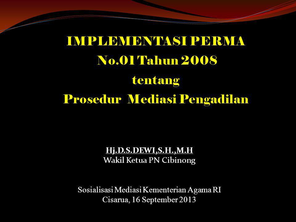 IMPLEMENTASI PERMA No.01 Tahun 2008 tentang Prosedur Mediasi Pengadilan