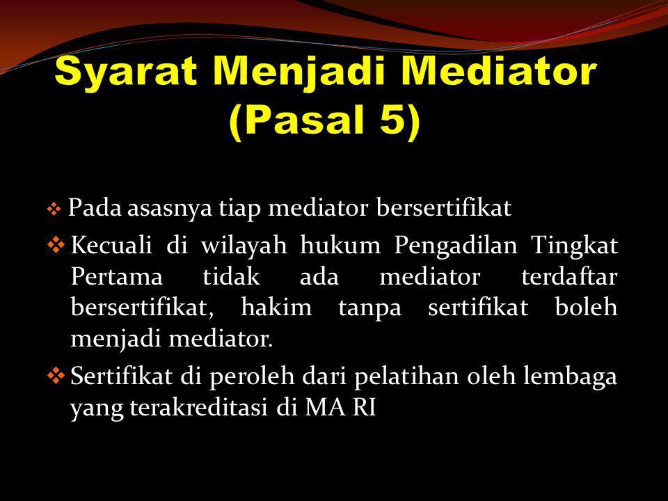 Syarat Menjadi Mediator (Pasal 5)