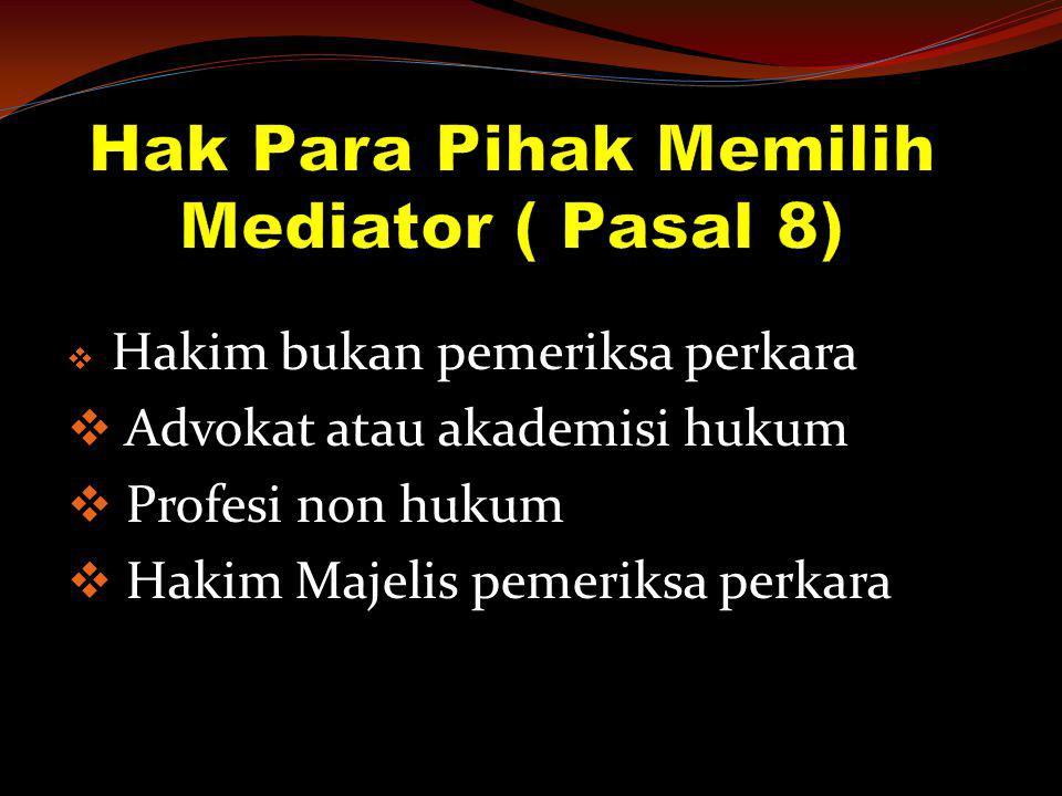 Hak Para Pihak Memilih Mediator ( Pasal 8)