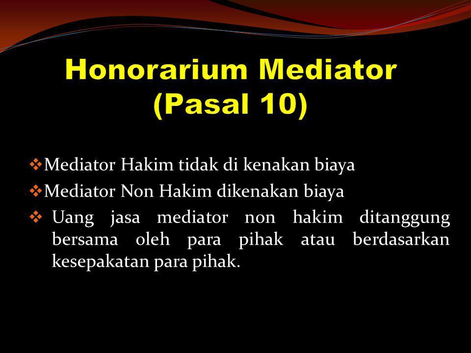 Honorarium Mediator (Pasal 10)