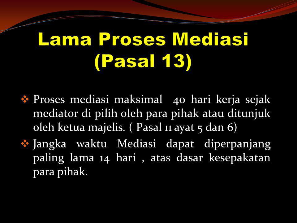 Lama Proses Mediasi (Pasal 13)