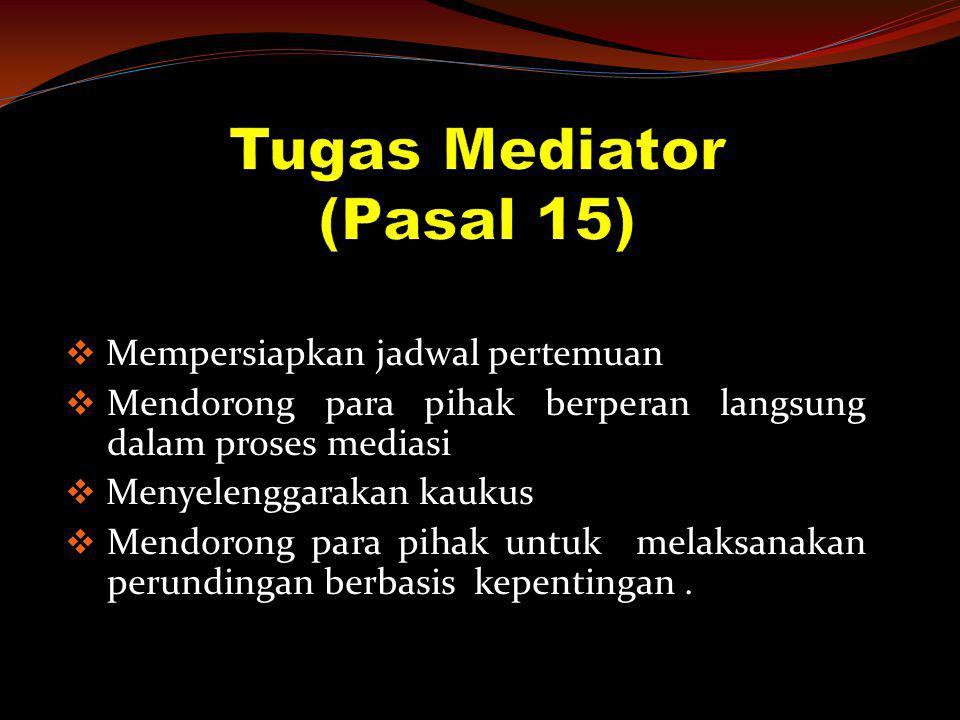 Tugas Mediator (Pasal 15)