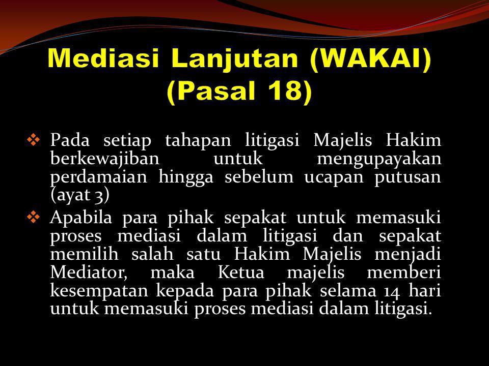 Mediasi Lanjutan (WAKAI) (Pasal 18)