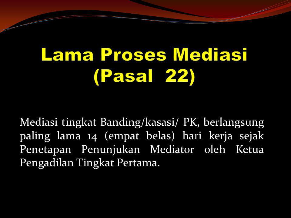 Lama Proses Mediasi (Pasal 22)