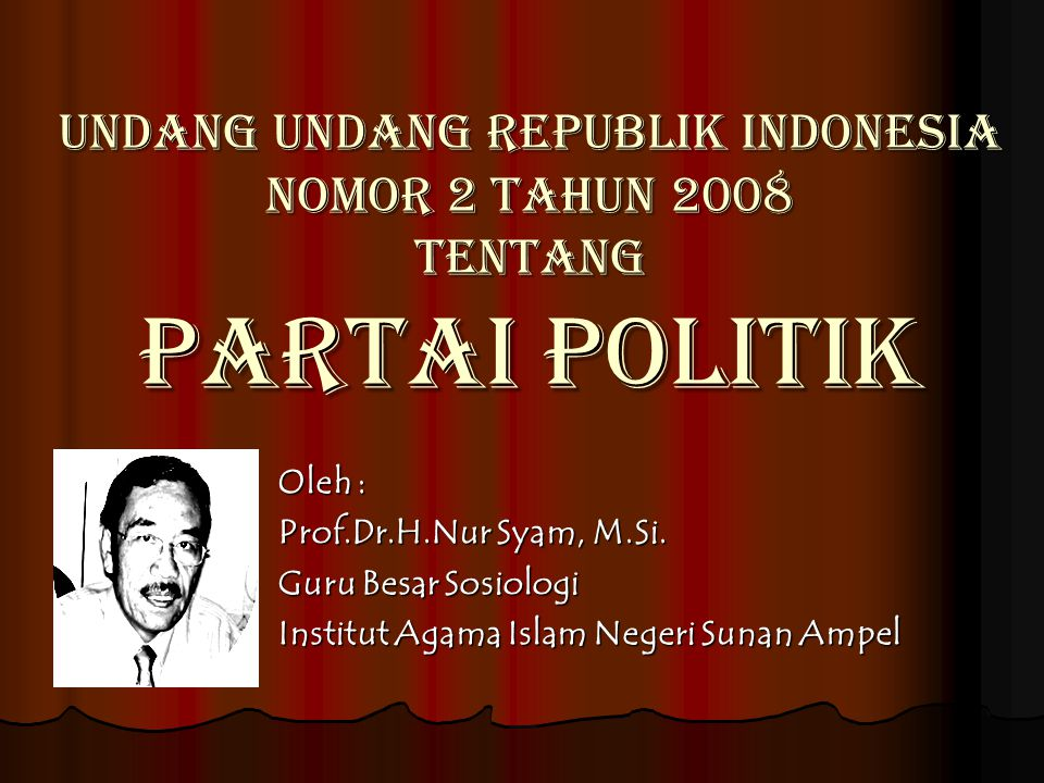 UNDANG UNDANG REPUBLIK INDONESIA NOMOR 2 TAHUN 2008 TENTANG PARTAI POLITIK