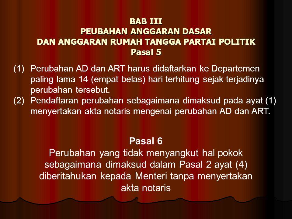 BAB III PEUBAHAN ANGGARAN DASAR DAN ANGGARAN RUMAH TANGGA PARTAI POLITIK Pasal 5