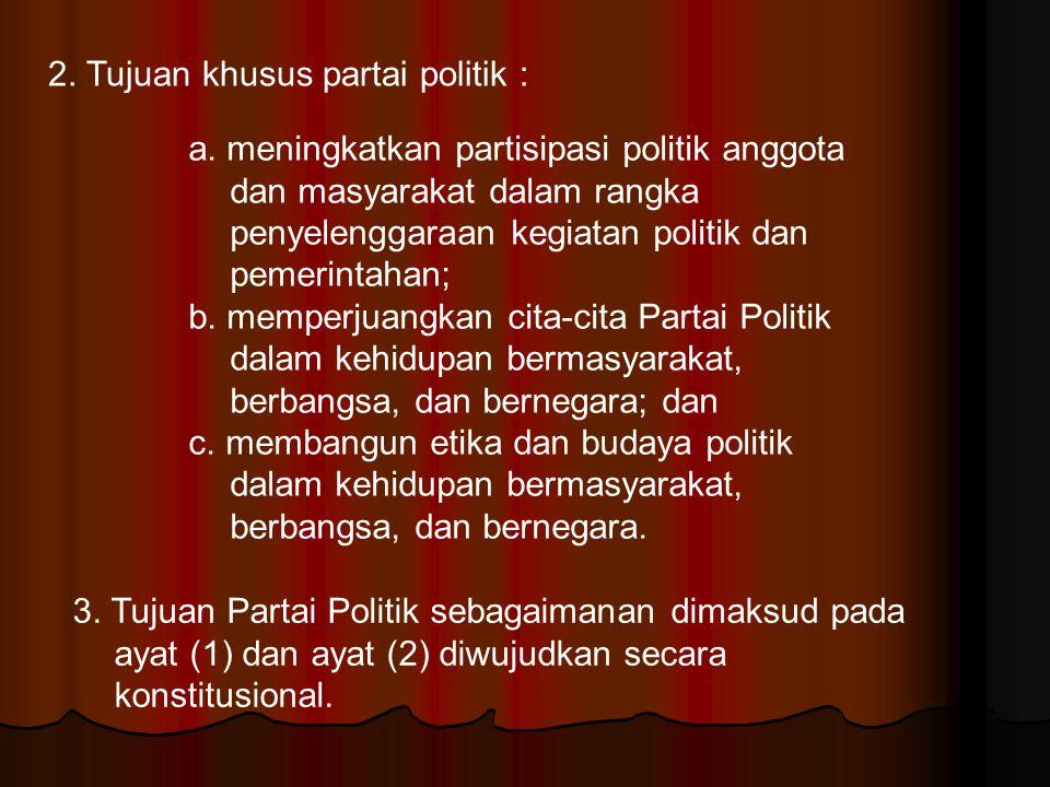 2. Tujuan khusus partai politik :
