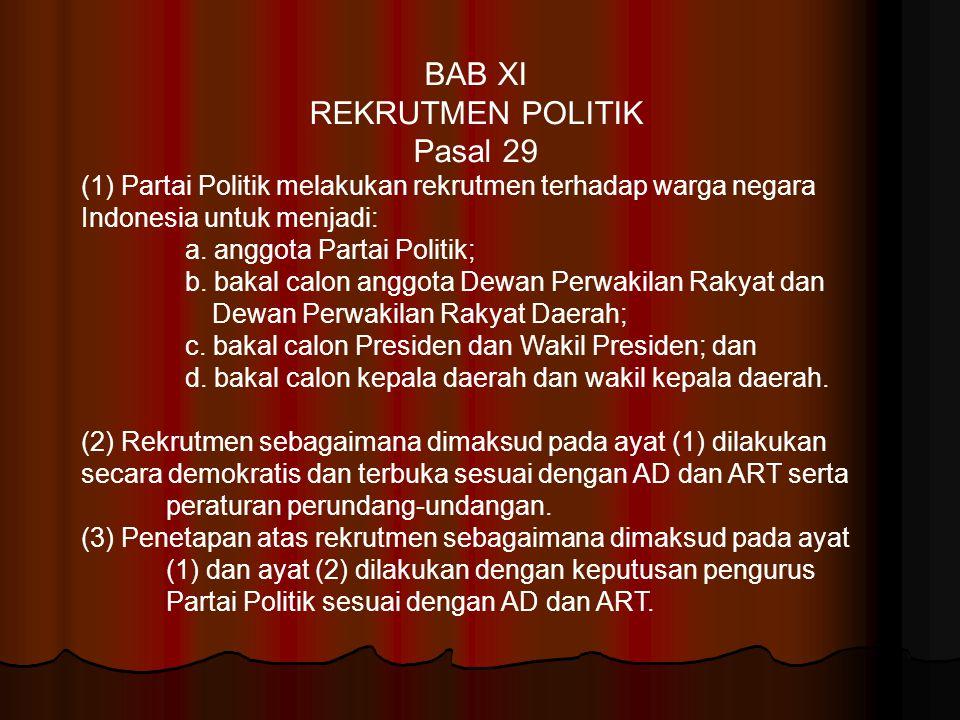 BAB XI REKRUTMEN POLITIK Pasal 29