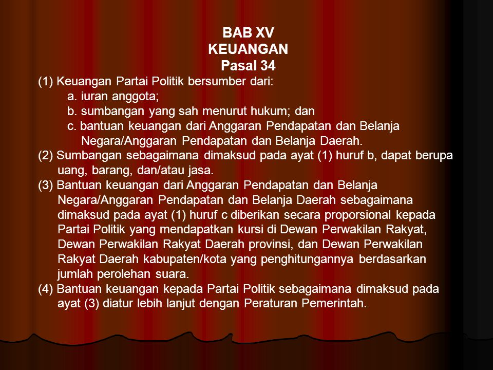BAB XV KEUANGAN Pasal 34 (1) Keuangan Partai Politik bersumber dari: