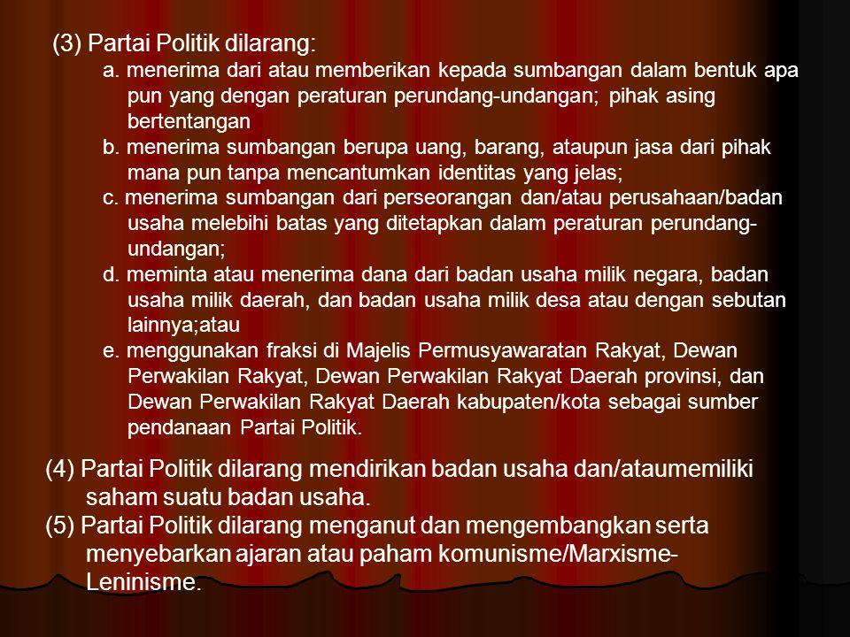 (3) Partai Politik dilarang: