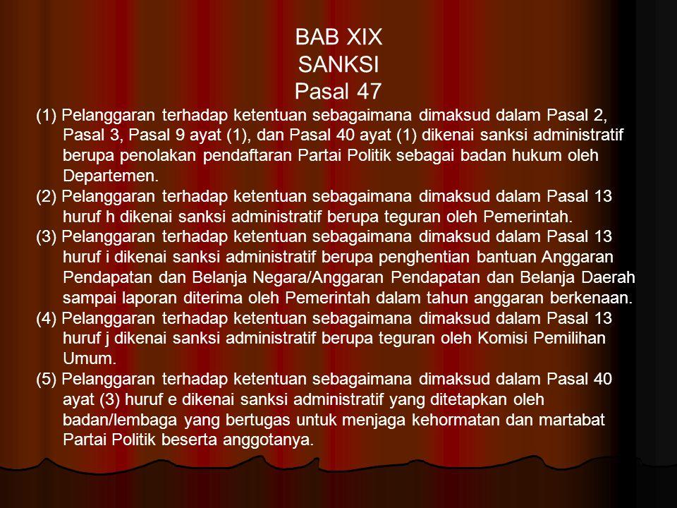 BAB XIX SANKSI. Pasal 47.