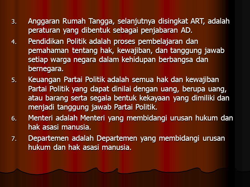 Anggaran Rumah Tangga, selanjutnya disingkat ART, adalah peraturan yang dibentuk sebagai penjabaran AD.