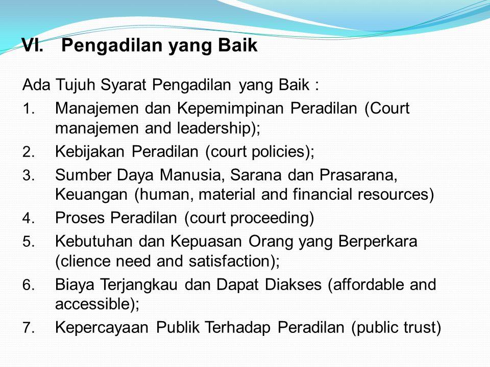 Pengadilan yang Baik Ada Tujuh Syarat Pengadilan yang Baik :