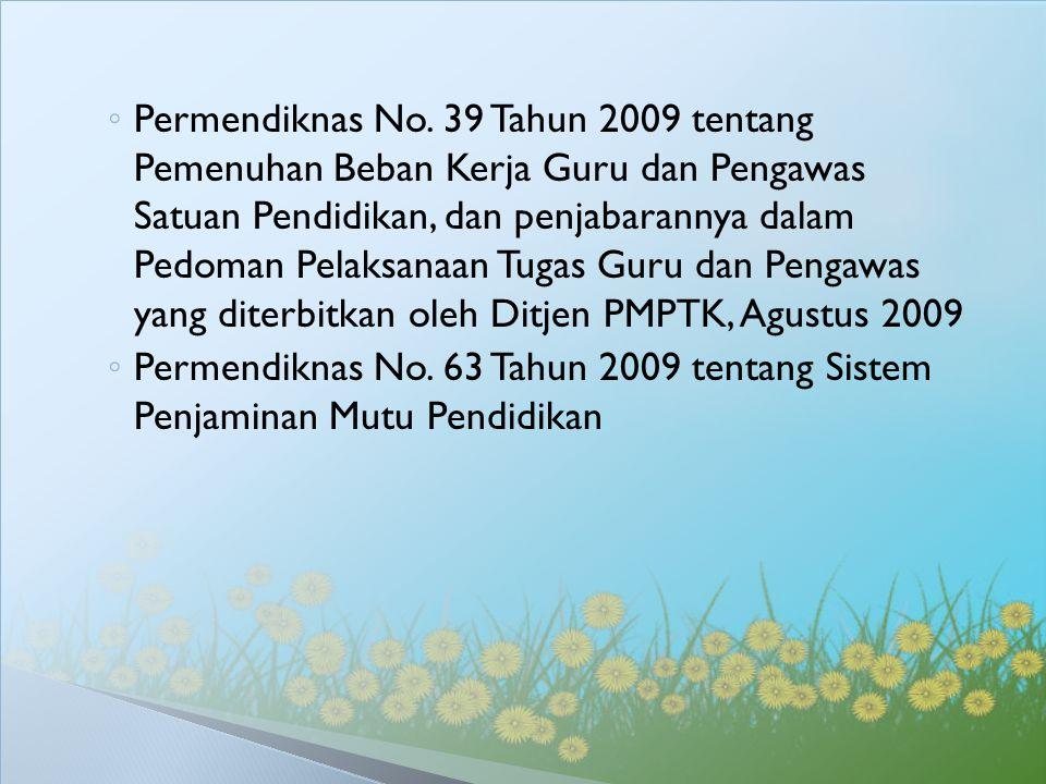 Permendiknas No. 39 Tahun 2009 tentang Pemenuhan Beban Kerja Guru dan Pengawas Satuan Pendidikan, dan penjabarannya dalam Pedoman Pelaksanaan Tugas Guru dan Pengawas yang diterbitkan oleh Ditjen PMPTK, Agustus 2009